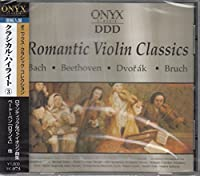 クラシカル・ハイライト3/ヴァイオリン名曲集~バッハ/ヴァイオリン協奏曲、ベートーヴェン/ロマンス、ドヴォルザーク/セレナーデ ホ長調、ブルッフ/ヴァイオリン協奏曲ト短調 他 UC73