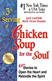 A 3rd Serving of Chicken Soup for the Soul: More Stories to Open the Heart and Rekindle the Spirit (English Edition)