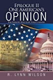 Epilogue II One American's Opinion: For Patriots Who Love Their Country