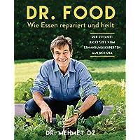 Dr. Food: Wie Essen repariert und heilt - Der 21-Tage-Kickstart vom Ernährungsexperten aus den USA (German Edition)
