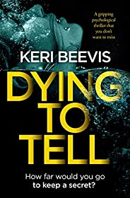 Dying To Tell: a gripping psychological thriller that you don't want to