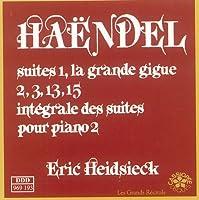 Haendel suites 1, la grande gigue, 2, 3, 13, 15 / integrale des suites pour piano 2