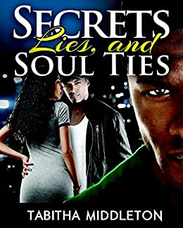Secrets, Lies, and Soul Ties by [Middleton, Tabitha]