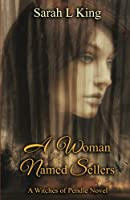 A Woman Named Sellers (Witches of Pendle)