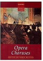 Opera Choruses (Oxford Choral Classics)