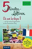 PONS 5-Minuten-Lektueren Franzoesisch A1 - Où est le thym ?: ... und viele weitere Kurzgeschichten aus dem franzoesischen Alltag. Mit 20 Mind-Maps zum Wortschatzlernen.