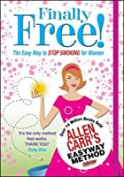 Finally Free! (Allen Carr's Easyway)