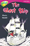 Oxford Reading Tree: Level 10B: Treetops: Ghost Ship (Treetops Fiction)