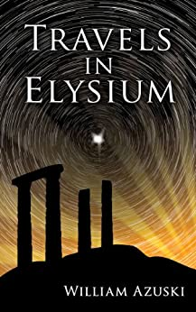 [Azuski, William]のTravels in Elysium (English Edition)