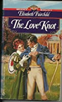 The Love Knot (Signet Regency Romances)