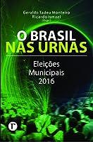 O Brasil nas Urnas: Eleições Municipais 2016