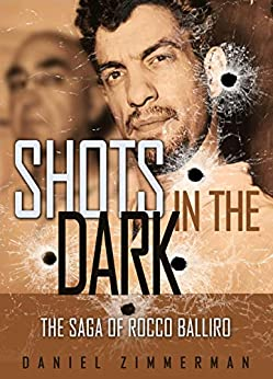 [Zimmerman, Daniel]のSHOTS IN THE DARK: The Saga Of Rocco Balliro (English Edition)