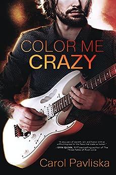 Color Me Crazy (Entangled Select Contemporary) by [Pavliska, Carol]