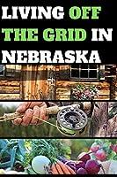 LIVING OFF THE GRID IN NEBRASKA: BLANK LINED JOURNAL GIFT