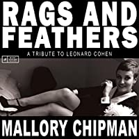 Rags & Feathers: Tribute to Leonard Cohen