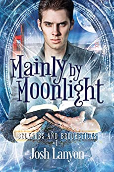 Mainly by Moonlight: Bedknobs and Broomsticks 1 by [Lanyon, Josh]