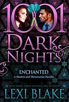 Enchanted: A Masters and Mercenaries Novella by [Blake, Lexi]