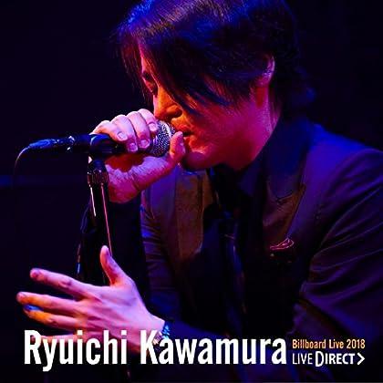 Ryuichi Kawamura Billboard Live 2018 LIVE DIRECT