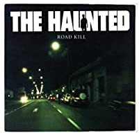 Roadkill-on the Road With Haunted