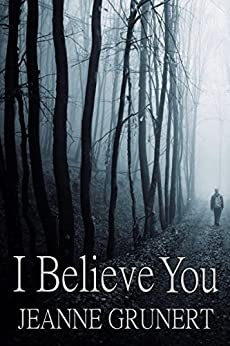 I Believe You by [Grunert, Jeanne]