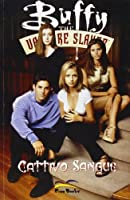 Cattivo sangue. Buffy. The vampire slayer
