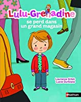 Lulu grenadine se perd dans un grand magasin
