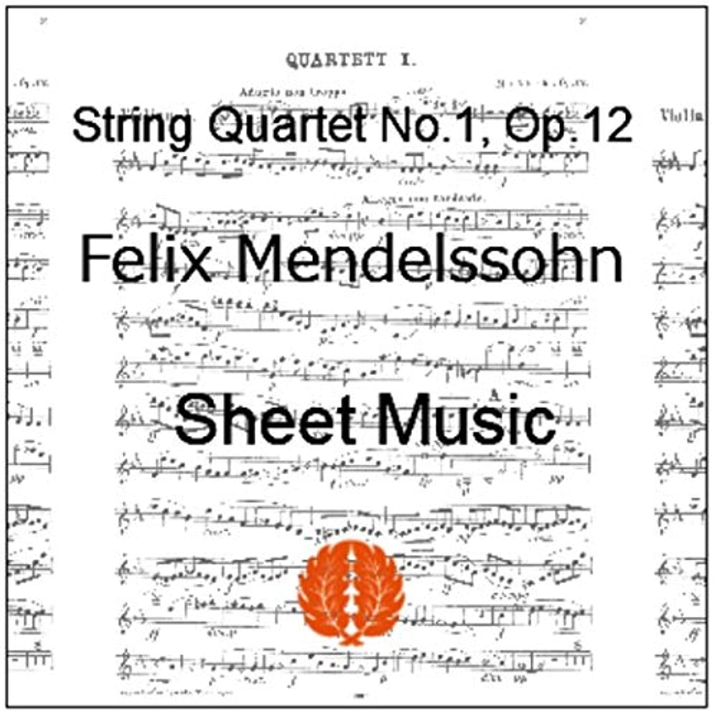楽譜 pdf メンデルスゾーン 弦楽四重奏曲 第1番 変ホ長調 Op.12