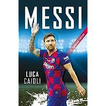 Messi: 2020 Updated Edition (Luca Caioli Book 44)