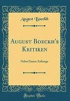 August Boeckh's Kritiken: Nebst Einem Anhange (Classic Reprint)