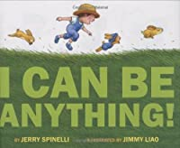 I Can Be Anything! by Jerry Spinelli(2010-03-17)