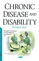 Chronic Disease and Disability: The Pediatric Heart (Pediatrics, Child and Adolescent Health)