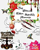 The Ultimate Merry Christmas Kitten Monthly Planner Year 2020: Best Gift For All Age, Keep Track Planning Notebook & Organizer Logbook For Weekly And Monthly Purpose To Create, Schedule And Manage To Achieve Your Goals With The Pretty Modern Calendar
