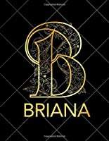 Briana: Notebook Journal with Gold Monogram Initial Letter B and Name