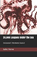 20,000 Leagues Under the Sea: (Annotated) (Worldwide Classics)