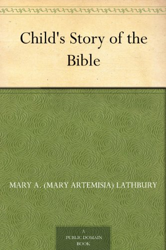 Child's Story of the Bible (English Edition)