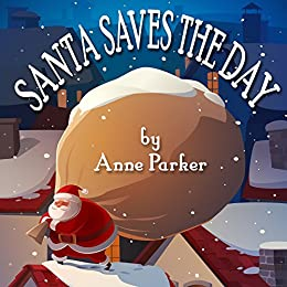 Santa Saves the Day by [Parker, Anne]