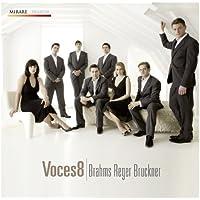 ヴォーチェス8 - ブラームス、レーガー、ブルックナー (Voces8 | Brahms Reger Bruckner) [輸入盤・日本語解説・対訳付]