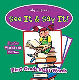 See It & Say It! Jumbo Workbook Edition | First Grade Sight Words by [Professor, Baby]