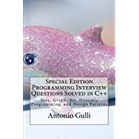 Special Edition Programming Interview Questions Solved in C++: Tree, Graph, Bit, Dynamic Programming, and Design Patterns (Special Collections on Programming)