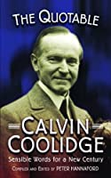 The Quotable Calvin Coolidge: Sensible Words for a New Century (Images from the Past)