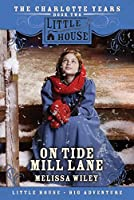 On Tide Mill Lane: The Charlotte Years, Book Two (Little House Prequel)