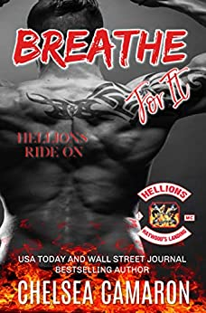 Breathe for It: Hellions Motorcycle Club (Hellions Ride On Book 4) by [Camaron, Chelsea]