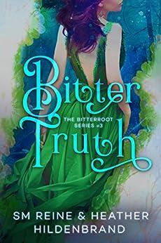 Bitter Truth (Bitterroot Series Book 3) by [Hildenbrand, Heather, Reine, SM]