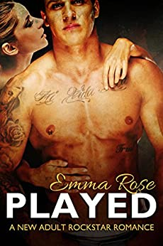Played: A New Adult Rock Star Romance by [Rose, Emma]