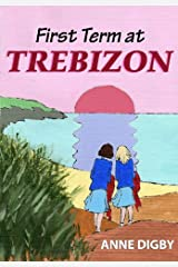 FIRST TERM AT TREBIZON: (The Trebizon Boarding School Series) Kindle Edition