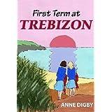 FIRST TERM AT TREBIZON: (The Trebizon Boarding School Series)
