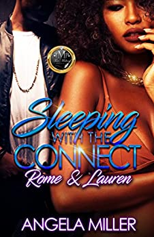 Sleeping With The Connect: Rome & Lauren by [Miller, Angela]