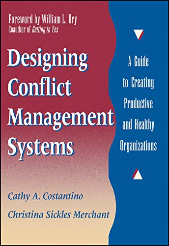 Download Designing Conflict Management Systems: A Guide to Creating Productive and Healthy Organizations (Jossey-Bass Conflict Resolution Series) 0787901628