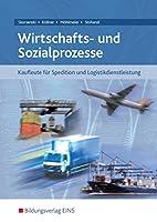 Wirtschafts- und Sozialprozesse fuer Kaufleute fuer Spedition und Logistikdienstleistung. Schuelerband