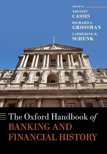 Download The Oxford Handbook of Banking and Financial History (Oxford Handbooks) 0198815735